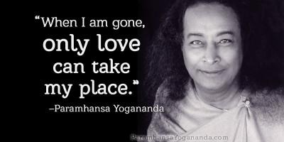 yogananda - only love can take my place